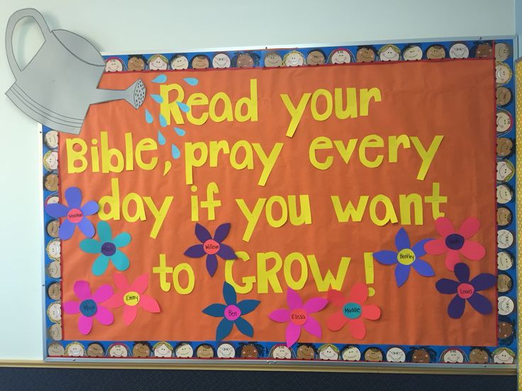 Spring bulletin board for Sunday school classroom - Read your Bible pray every day if you want to GROW!