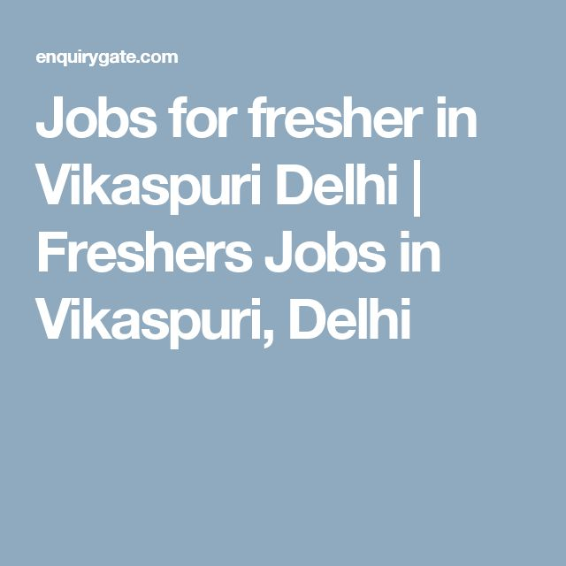 Jobs for fresher in Vikaspuri Delhi | Freshers Jobs in Vikaspuri, Delhi