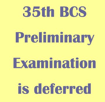 "35th BCS Preliminary Examination The Public Service Commission deferred ""35th BCS preliminary examination"" for one month. A. E. N."