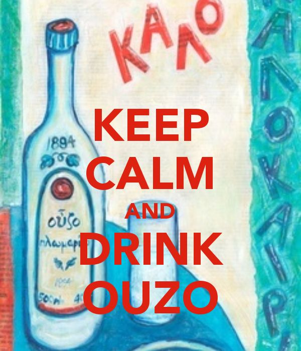 KEEP CALM AND DRINK OUZO - created by eleni
