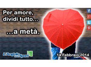 Per amore, dividi tutto a metà. Claim e grafiche per promozione di San Valentino. #claim #grafica #sanvalentino #bacioallacassa #foto #video #youtube #facebook #twitter #coinvolgere #emozioni #marketing #evento