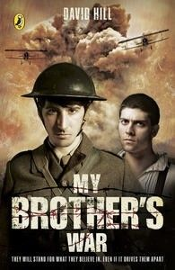 My Brother's War by David Hill. It's New Zealand, 1914, and while William eagerly enlists for the army, his younger brother, Edmund, is a conscientious objector and refuses to fight. While William trains to be a soldier, Edmund is arrested.  Both brothers will end up on the bloody battlefields of France, but their journeys there are very different. And what they experience at the front line will challenge the beliefs that led them there.