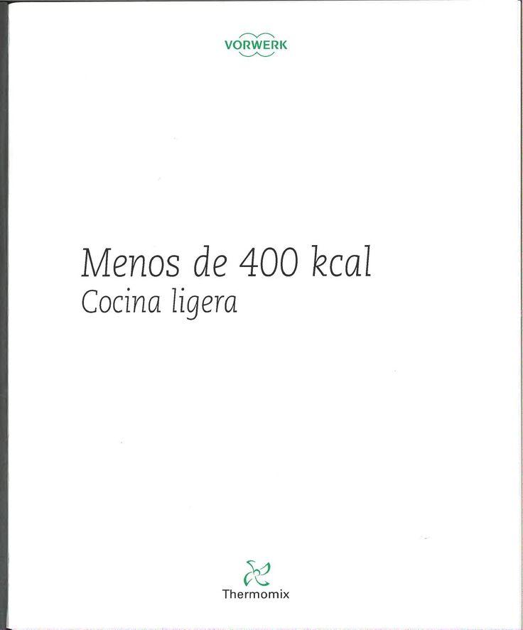 Menos de 400 kcal cocina ligera (thermomix) by steve bosch - issuu