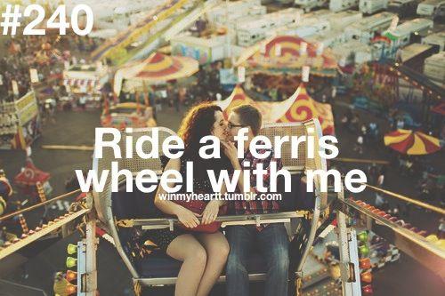 Ride a ferris wheel with me #240 #winmyheart