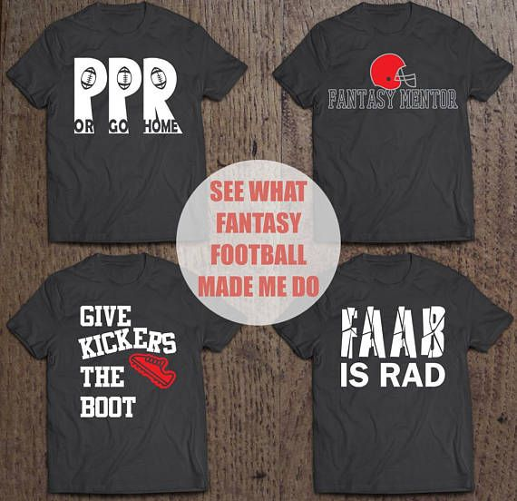 This is a compilation of four of the fantasy football and fantasy sports shirt that were designed instead of just bumming around watching NFL Redzone.