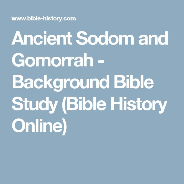 Ancient Sodom and Gomorrah - Background Bible Study (Bible  History Online)