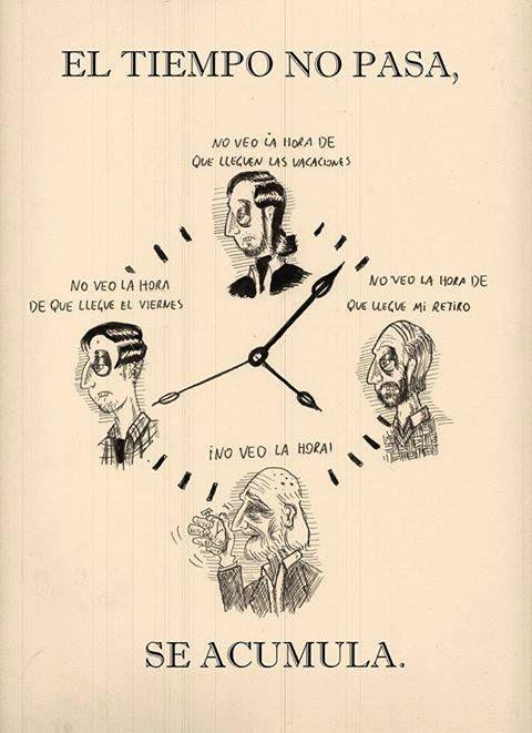 El tiempo no pasa, se acumula.