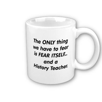 14 best images about History teacher slogans on Pinterest