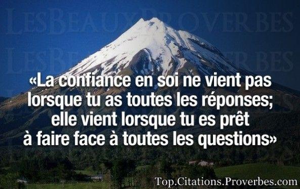 La confiance en soi ne vient pas lorsque tu as toutes les réponses; elle vient…