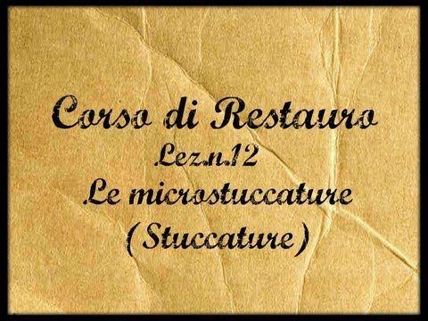 ▶ Corso di Restauro,Lez.n.12 (Le stuccature delle microfessurazioni)-Arte per Te - YouTube