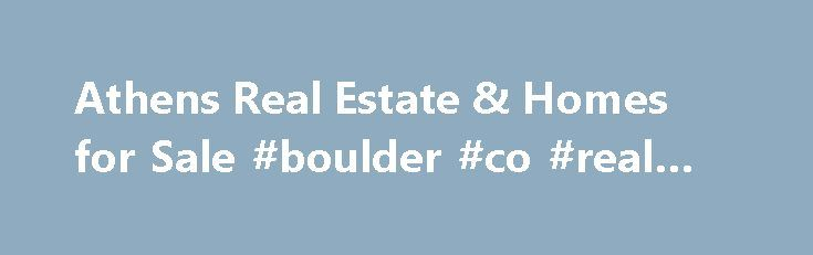 Athens Real Estate & Homes for Sale #boulder #co #real #estate http://real-estate.remmont.com/athens-real-estate-homes-for-sale-boulder-co-real-estate/  #athens ga real estate # Map Layers © 2015 Coldwell Banker Real Estate LLC. All Rights Reserved. Coldwell Banker®. the Coldwell Banker logo, Coldwell Banker Previews International® and the Coldwell Banker Previews International logo are registered service marks owned by Coldwell Banker Real Estate LLC. Coldwell Banker Real Estate LLC fully…