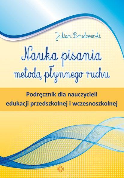 NAUKA PISANIA METODĄ PŁYNNEGO RUCHU Podręcznik dla nauczycieli edukacji…