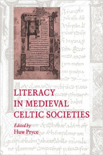 £93- NOT EXPECTING THIS ONE  Literacy in Medieval Celtic Societies (Cambridge Studies in Medieval Literature 33): Amazon.co.uk: Huw Pryce: 9780521570398: Books