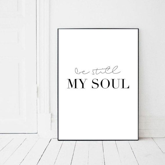 Be still my soul Be still poster my soul be by PrintsMiuusStudio