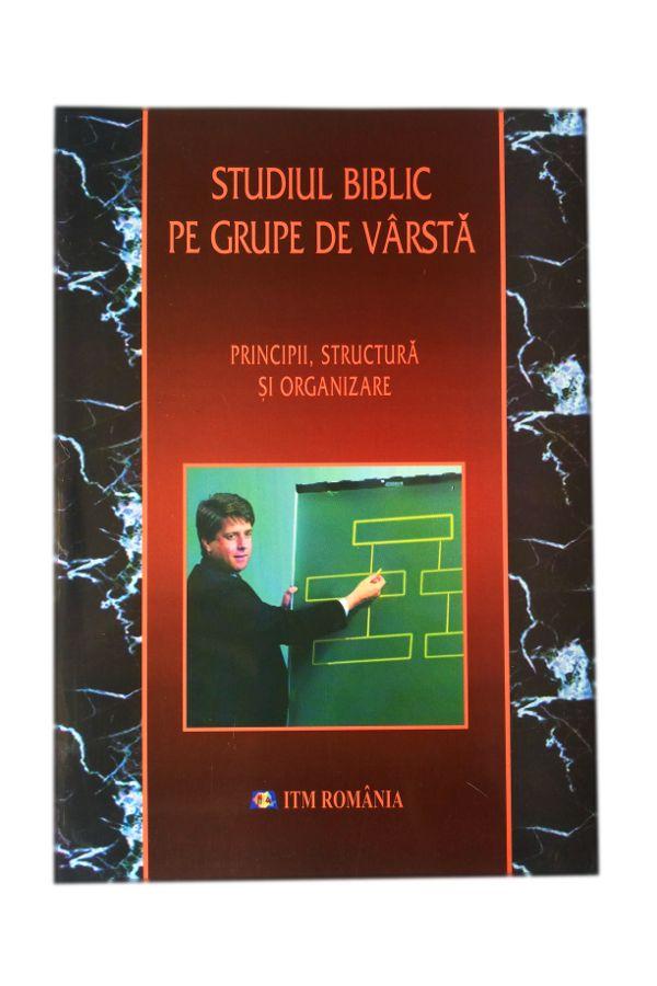 Studiul biblic pe grupe de varsta - Principii, structura si organizare