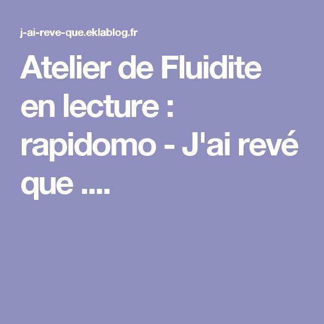 Atelier de Fluidite en lecture : rapidomo - J'ai revé que ....