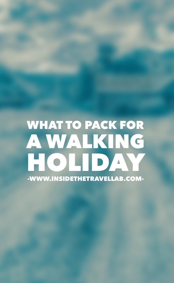 Travel tips: What to pack for a walking holiday. From the essentials to the niceties this packing list has you covered wherever your trip takes you in the world via @insidetravellab