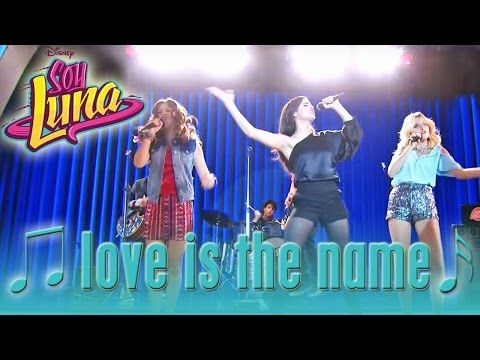 Soy Luna Sofia Carson Love Is The Name Disney Channel Songs