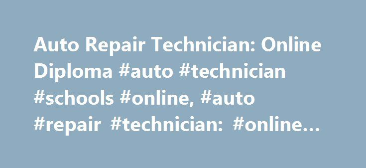Auto Repair Technician: Online Diploma #auto #technician #schools #online, #auto #repair #technician: #online #diploma http://oregon.remmont.com/auto-repair-technician-online-diploma-auto-technician-schools-online-auto-repair-technician-online-diploma/  # Auto Repair Technician: Online Diploma Essential Information Online auto repair technician programs are usually offered at the undergraduate level in the form of diploma programs, but there are also certificate and associate degree options…