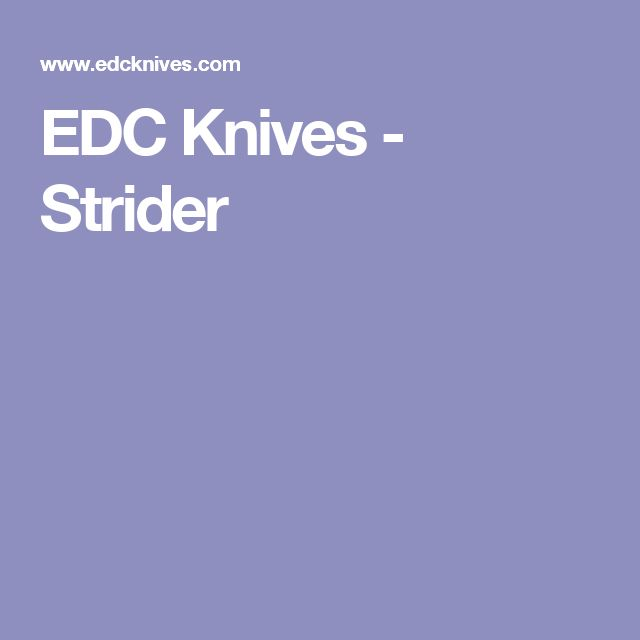 EDC Knives - Strider