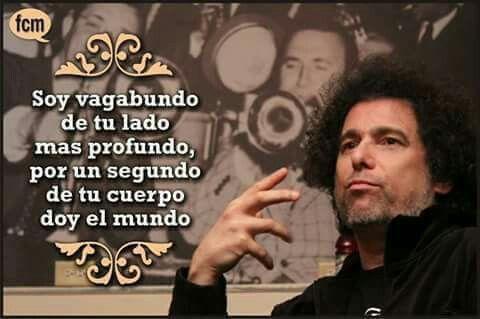 """""""Soy vagabundo de tu lado más  profundo, por un segundo de tu cuerpo doy el mundo."""" -Andrés Calamaro  (Facebook)"""