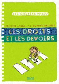 Brigitte Labbé et Pierre-François Dupont-Beurier - Les droits et les devoirs/ http://hip.univ-orleans.fr/ipac20/ipac.jsp?session=P45993U1242F1.1692&profile=scd&source=~!la_source&view=subscriptionsummary&uri=full=3100001~!580686~!6&ri=19&aspect=subtab66&menu=search&ipp=25&spp=20&staffonly=&term=brigitte+labb%C3%A9&index=.AU&uindex=&aspect=subtab66&menu=search&ri=19