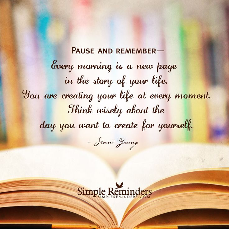 Pause and remember every morning is a new page in the for A day in the life of a minimalist