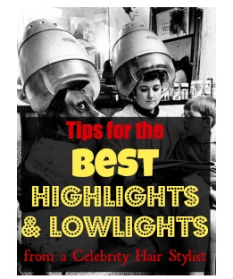 Highlight secrets from a Celebrity Hair Stylist!  MUST READ!!!!