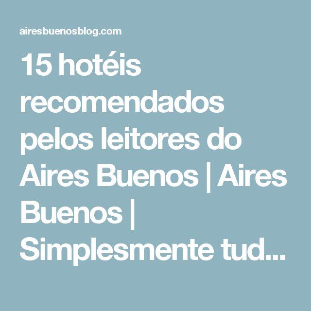 15 hotéis recomendados pelos leitores do Aires Buenos | Aires Buenos | Simplesmente tudo sobre Buenos Aires