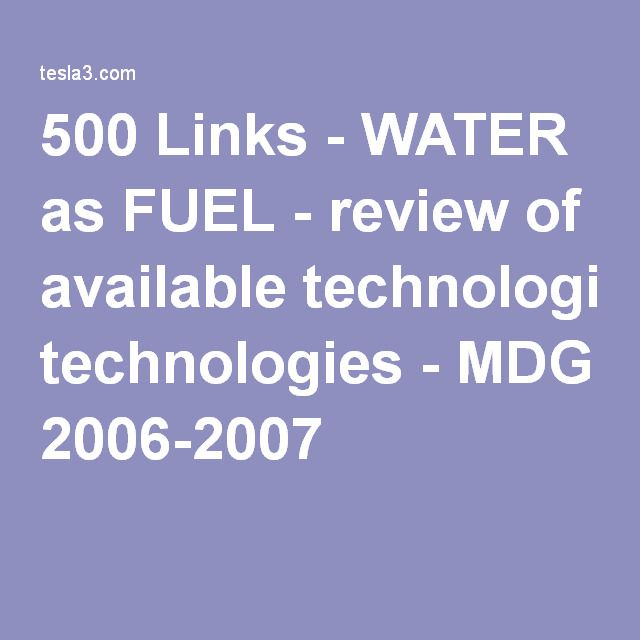 500 Links - WATER as FUEL - review of available technologies - MDG 2006-2007