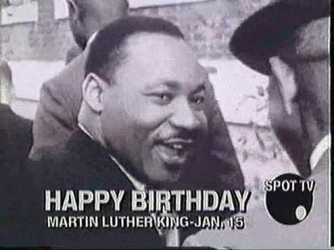 Martin Luther King Birthday  (Happy Birthday to Ya)  celebrated on Monday, January 20th