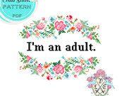 I'm an adult Floral Cross Stitch Pattern.