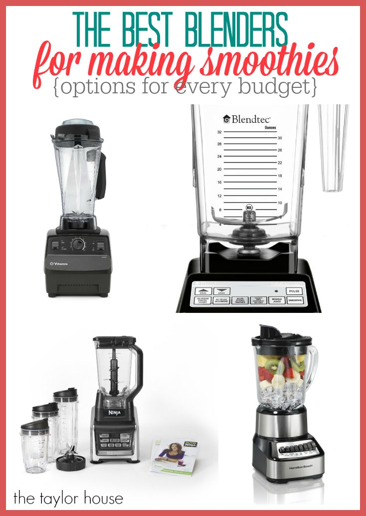 The Best Blender's for Making Smoothies - The Taylor House