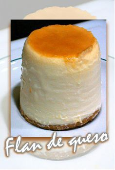 FLAN DE QUESO : Mis dulces preferidos Más