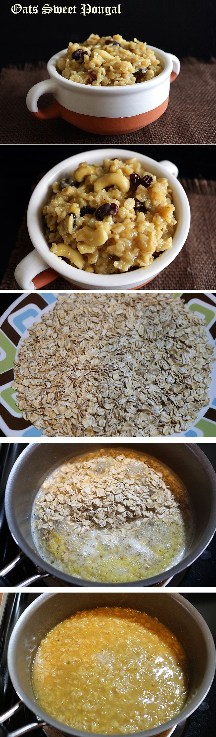 Trying to eat healthy and bored of same old oats recipes. Try this South Indian Oats Sweet pongal. Flavored with cardamom and sweetened with jaggery.