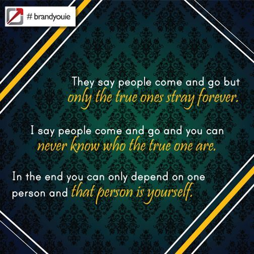 The person you can always depend on is you #believeinyourself #brandyouie #quotestoinspire #me #followme #world #PhotoOfTheDay #true #comment #creative