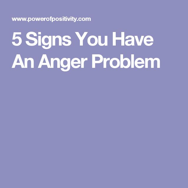 5 Signs You Have An Anger Problem