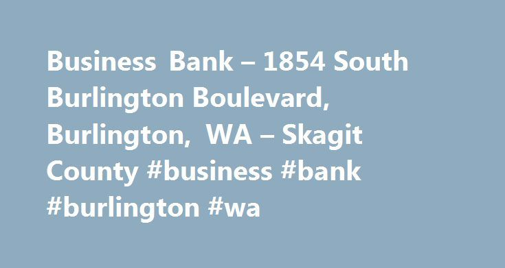 Business Bank – 1854 South Burlington Boulevard, Burlington, WA – Skagit County #business #bank #burlington #wa http://florida.remmont.com/business-bank-1854-south-burlington-boulevard-burlington-wa-skagit-county-business-bank-burlington-wa/  # Business Bank Savibank Advertiser Disclosure: Many of the savings offers and credit cards appearing on this site are from advertisers from which this website receives compensation for being listed here. This compensation may impact how and where…