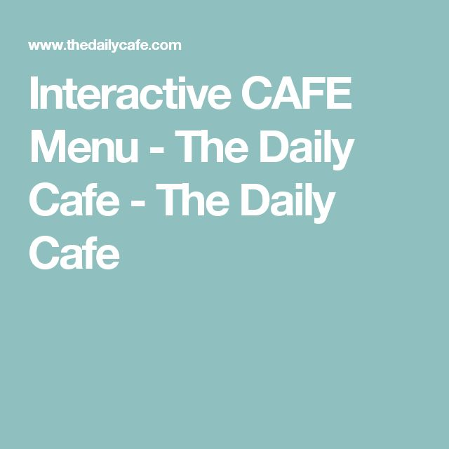 Interactive CAFE Menu - The Daily Cafe - The Daily Cafe