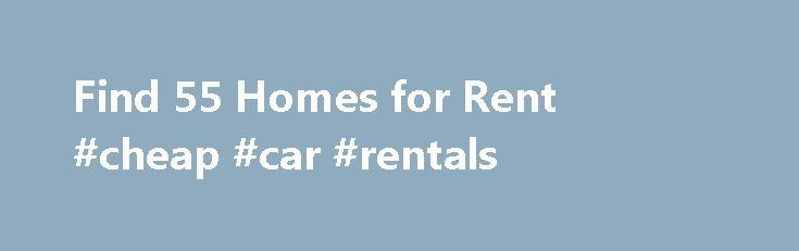 Find 55 Homes for Rent #cheap #car #rentals http://rental.remmont.com/find-55-homes-for-rent-cheap-car-rentals/  #homes rent to buy # Exquisite High-Rise Condo For Rent in Saint Paul MN Browse by Category 55+ Apartments For Rent Renting a Home in a 55+ Retirement Communities May be a Good Idea Rental Tips for Tenants Renting a home from a licensed real estate agent, property management company or the builder may give...