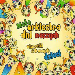 Piosenki Zdrowych Dzieci - Orkiestra Dni Naszych / Orkiestra Dni Naszych / za 24,99 zł | Muzyka, mp3 empik.com