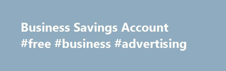 Business Savings Account #free #business #advertising http://bank.nef2.com/business-savings-account-free-business-advertising/  #business savings account # Please enter a valid 5-digit Zip Code. We were not able to find the Zip Code you enter. Please check the Zip Code to make sure it was entered correctly. The Chase product or service you selected is not available in the ZIP code you entered. Please check the ZIP code to be sure it was entered correctly. For more information about our…