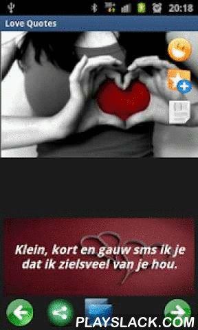 Love & Romantic Quotes  Android App - playslack.com ,  Geniet van deze geweldige collectie van meer dan 350 citaten van de liefde. Deel het via e-mail, sms, bluetooth, Facebook, Twitter, WhatsApp, etc. -Kies uw woorden van liefde, een romantische zin, korte of lange zinnen. Restjes van beroemdheden en beroemdheden en anonieme mensen.Zinnen van liefde, vriendschap, verdriet, romantiek, bewondering, genegenheid, waardering, genegenheid, menselijkheid, afgoderij, zwakte, waardigheid, pletten…