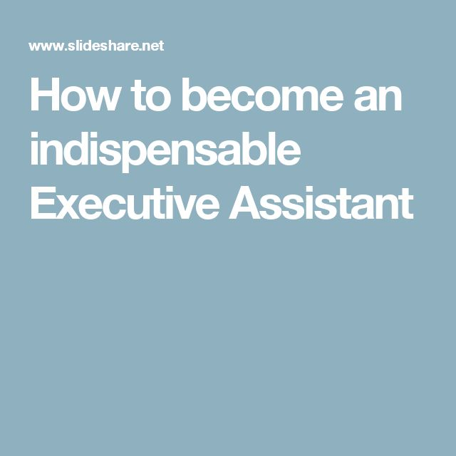 How to become an indispensable Executive Assistant