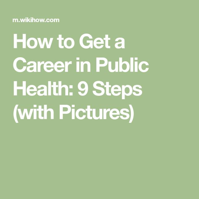 How to Get a Career in Public Health: 9 Steps (with Pictures)