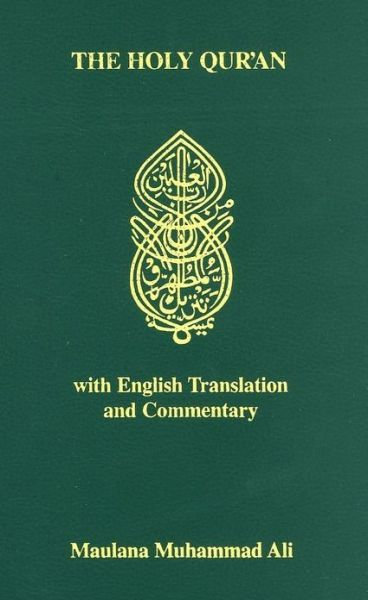 The Holy Quran: Arabic Text, English Translation and Commentary. This was given to me by a facebook friend, very interesting and insightful.