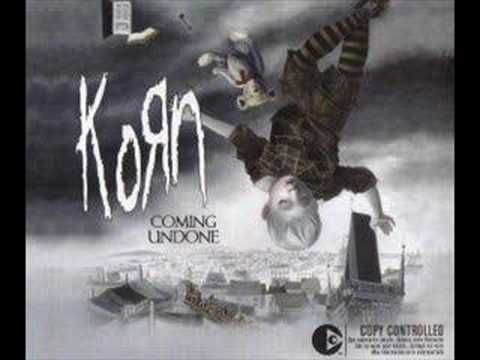 KoRn...Coming undone