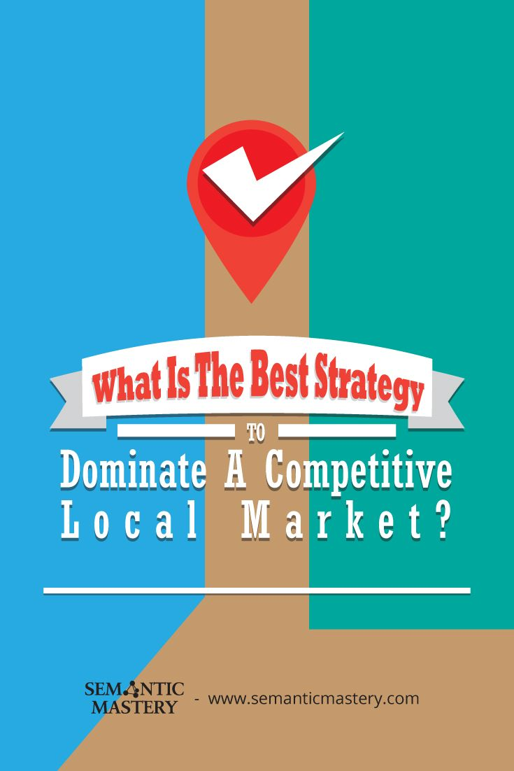 What Is The Best Strategy To Dominate A Competitive Local Market? #SEO via http://semanticmastery.com/what-is-the-best-strategy-to-dominate-a-competitive-local-market/ This is a question from an attendee that asked at one of our Free weekly Hump Day Hangouts here http://semanticmastery.com/humpday.