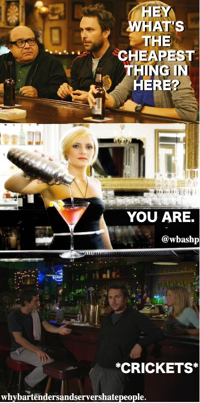 The cheapest thing is never behind the bar, unfortunately...