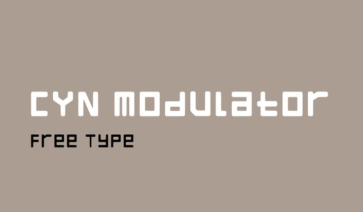 CYN Modulator is a Square Sans-Serif with Latin, Greek, Special Characters & Numbers.  Everyone ...